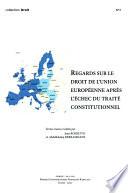 Regards Sur Le Droit De L Union Europ Enne Apr S L Chec Du Trait Constitutionnel