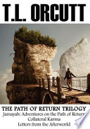 The Path Of Return Trilogy Jamayah Adventures On The Path Of Return Collateral Karma Letters From The Afterworld