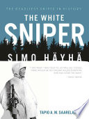 The White Sniper : in the world. during the winter war...