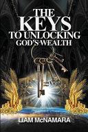 The Keys To Unlocking God S Wealth