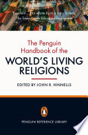 The Penguin Handbook of the World s Living Religions