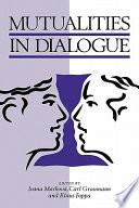 Mutualities in Dialogue