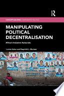 Manipulating Political Decentralisation