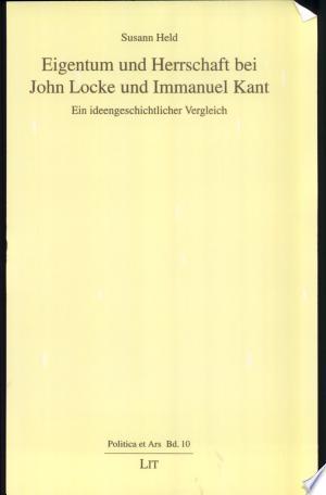 Eigentum und Herrschaft bei John Locke und Immanuel Kant: ein ideengeschichtlicher Vergleich - ISBN:9783825896119