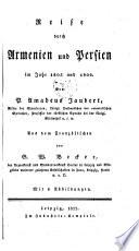 Reise durch Armenien und Persien im J. 1805 und 1806. Aus dem Französ. von G. W. Becker