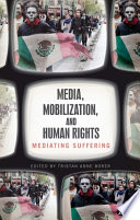 Media, Mobilization, and Human Rights On Activism? Why Do These News Stories Sometimes