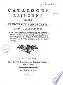 Catalogue raisonné des principaux manuscrits du cabinet de M. Joseph-Louis-Dominique de Cambis...