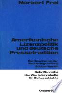 Amerikanische Lizenzpolitik und deutsche Pressetradition