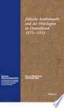 Jüdische Intellektuelle und die Philologien in Deutschland, 1871-1933