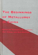 The Beginnings of Metallurgy in China
