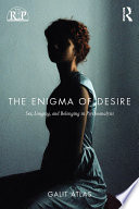 The Enigma Of Desire : introduces new perspectives on desire and longing, in...