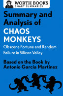 Summary and Analysis of Chaos Monkeys: Obscene Fortune and Random Failure in Silicon Valley