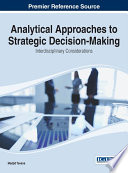 Analytical Approaches To Strategic Decision-Making: Interdisciplinary Considerations : making process. incorporating various methods will...
