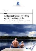 Naturopplevelse, friluftsliv og vår psykiske helse