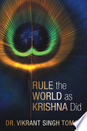 Rule the World as Krishna Did