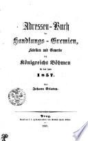 Adressen-Buch der Handlungs-Gremien, Fabriken und Gewerbe des Königreichs Böhmen für das Jahr 1857