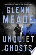 """Unquiet Ghosts : """"glenn meade doesn't miss a beat…a high-octane game-changer.""""..."""