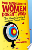 Why Marketing to Women Doesn t Work