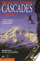 Selected Climbs In The Cascades Vol 2, 2nd Ed. : crag climbing areas * illustrated throughout with black...