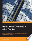 Build Your Own PaaS with Docker