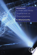 Introduction To Finite And Infinite Dimensional Lie Super Algebras book