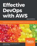 Effective DevOps With AWS : devops principles key features implement continuous...