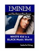 Eminem and the Detroit Rap Scene