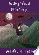 Twisting Tales of Little Things