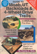 Guide to Moab  Utah Backroads and Four wheel Drive Trails