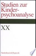 Studien zur Kinderpsychoanalyse XX