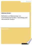 Methoden zur Bilanzierung von Unternehmenserwerben - Darstellung und ökonomische Analyse