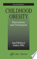 Childhood Obesity Prevention And Treatment Second Edition