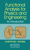 Functional Analysis for Physics and Engineering