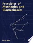 Principles of Mechanics and Biomechanics