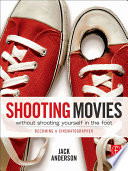 Shooting Movies Without Shooting Yourself in the Foot