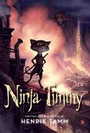 Ninja Timmy : animal friends meet an inventor of magical...