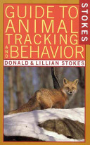 Stokes Guide to Animal Tracking and Behavior