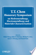 T T Chen Honorary Symposium On Hydrometallurgy Electrometallurgy And Materials Characterization book
