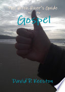 The Hitch Hiker s Guide to the Gospel
