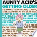 Aunty Acid s Getting Older