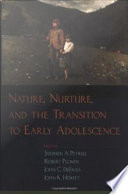 Nature Nurture And The Transition To Early Adolescence