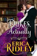 Dukes, Actually : the duke of azureford isn't the arrogant,...