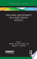 Risk And Uncertainty In A Post Truth Society
