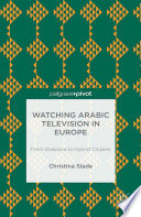 Watching Arabic Television in Europe