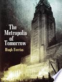 The Metropolis of Tomorrow Book PDF