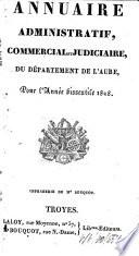 Annuaire administratif, statistique et commercial du Département de l'Aube