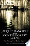 Jacques Ranciere And The Contemporary Scene book