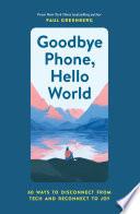 Goodbye Phone  Hello World Book PDF
