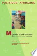 POLITIQUE AFRICAINE N 109   Migrants ouest africains   Mis  reux  aventuriers ou notables