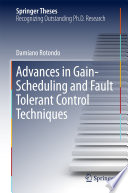 Advances in Gain Scheduling and Fault Tolerant Control Techniques